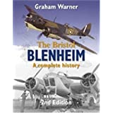 The Bristol Blenheim: A Complete Historyby Graham Warner