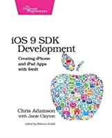 iOS 9 SDK Development: Creating iPhone and iPad Apps with Swift Front Cover