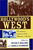 img - for Hollywood's West: The American Frontier in Film, Television, and History (Film & History) book / textbook / text book