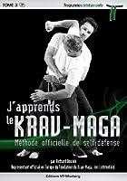 J'apprends le Krav-Maga - Tome 3 Programmes ceinture verte