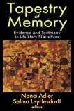 img - for Tapestry of Memory: Evidence and Testimony in Life-Story Narratives (Memory & Narrative) book / textbook / text book