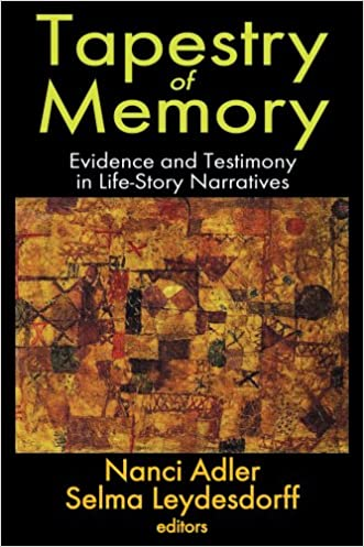 Tapestry of Memory: Evidence and Testimony in Life-Story Narratives (Memory and Narrative)