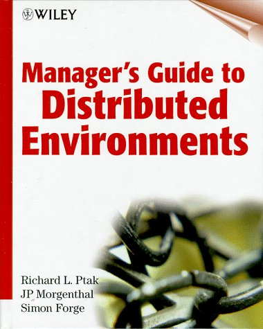 Manager's Guide to Distributed Environments: From Legacy to Living Systems