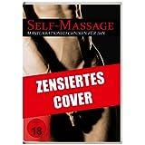 """Self-Massage - Masturbationstechniken f�r ihnvon """"Pierre Roshan"""""""