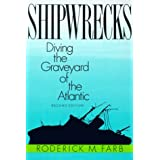 Shipwrecks: Diving the Graveyard of the Atlantic by Roderick M. Farb