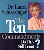 The Ten Commandments: Do They Still Count (0740707426) by Schlessinger, Laura C.