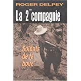 La Deuxime (2me) compagnie : &#34;Soldats de la boue&#34;par Roger Delpey
