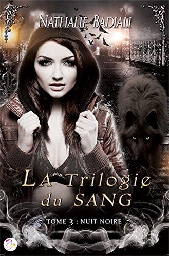 La Trilogie du Sang - Tome 3 : Nuit Noire