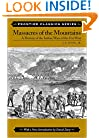Massacres of the Mountains (Frontier Classics)