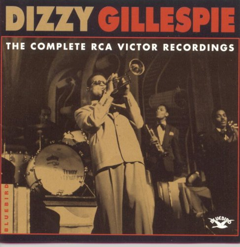 Dizzy Gillespie - The Complete RCA Victor Recordings - Zortam Music