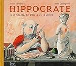 Hippocrate : Le m�decin de l'�le aux...
