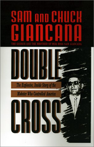 Double Cross: The Explosive, Inside Story of the Mobster Who Controlled America: Chuck Giancana, Sam Giancana: 9780446516242: Amazon.com: Books