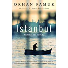 Istanbul: Memories and the City (       UNABRIDGED) by Orhan Pamuk Narrated by John Lee