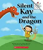 img - for Silent Kay and the Dragon (Rookie Reader: Silent Letters) book / textbook / text book
