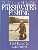 img - for Falkus & Buller's freshwater fishing; a book of tackles and techniques, with sonme notes on various fish, fish recipes, fishing safety and sundry othe book / textbook / text book