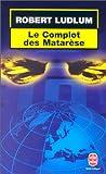 echange, troc Robert Ludlum - Le Complot des Matarèse