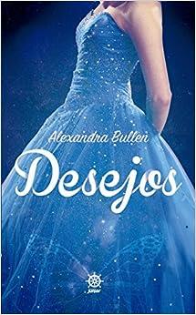 Desejos (Em Portugues do Brasil): Alexandra Bullen: 9788501086938