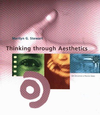 Thinking Through Aesthetics (Art Education in Practice...