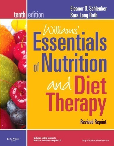 Williams' Essentials Of Nutrition And Diet Therapy, Revised Reprint, 10Th Edition 10Th (Tenth) Edition By Schlenker Phd Rd, Eleanor, Long Roth Phd Rd Ld, Sara Published By Mosby (2013)