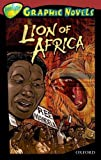 img - for Oxford Reading Tree: Level 15: TreeTops Graphic Novels: Lion of Africa (Ort Treetops Graphic Novels) by Mary Jennifer Payne (2009-02-26) book / textbook / text book