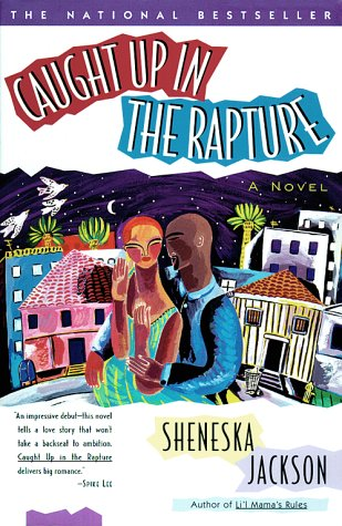 Caught Up in the Rapture: A Novel, Sheneska Jackson