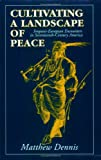 Cultivating a Landscape of Peace: Iroquois-European Encounters in Seventeenth-Century America (Cornell Paperbacks)