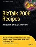 Mark Beckner BizTalk 2006 Recipes: A Problem-Solution Approach