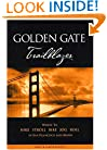 Golden Gate Trailblazer: Where to Hike, Stroll, Bike, Jog, Roll in San Francisco and Marin