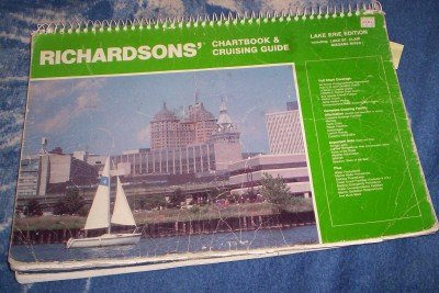 Richardsons' Chartbook & Cruising Guide Lake Erie Edition Including: Lake St. Clair, St. Clair River, Detroit River, Niagara River