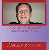 Songs About Religion, Songs About Love