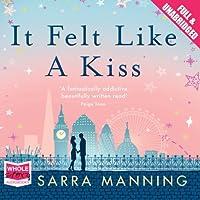 It Felt Like a Kiss (       ungekürzt) von Sarra Manning Gesprochen von: Penelope Rawlins