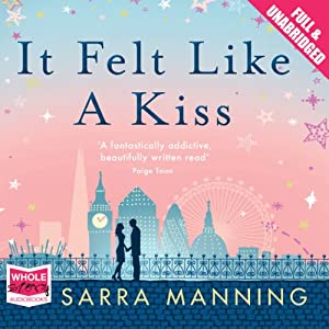 It Felt Like a Kiss | [Sarra Manning]