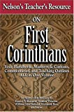 Nelsons Teachers Resource on First Corinthians: Your Handbook, Manners & Customs, Commentary, and Teaching Outlines ALL in One Volume