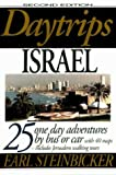 Earl Steinbicker Daytrips Israel: 25 One Day Adventures by Bus or Car - Includes Jerusalem Walking Tours