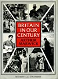Britain in Our Century: Images and Controversies (050025091X) by Marwick, Arthur