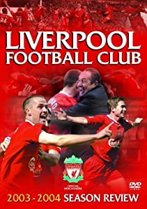 Liverpool Fc: End Of Season Review 2003/2004 [DVD]