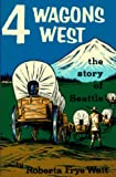 Image of Four Wagons West: The Story of  Seattle