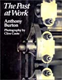 The Past at Work (0233971912) by Anthony Burton