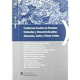 Gobiernos locales en Estados federales y descentralizados: Alemania, Italia y Reino Unido (Con (Textos) A)