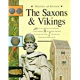 History of Britain: The Saxons and Vikingsby Andrew Langley