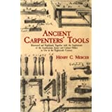 Ancient Carpenter's Tools: Illustrated and Explained