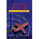 The Outer Whorl - Essays of an Airline Pilotby Neal Schier