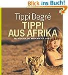 Tippi aus Afrika: Das Mädchen, das mi...
