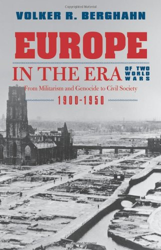 Europe in the Era of Two World Wars: From Militarism and...