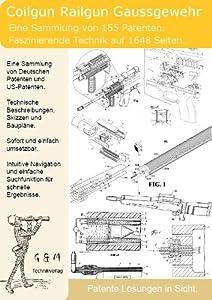 Coilgun Railgun Gaussgewehr selber bauen: 1648 Seiten Patente zeigen wie!