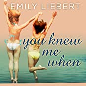 You Knew Me When | [Emily Liebert]