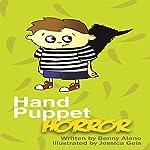 Hand Puppet Horror   Benny Alano