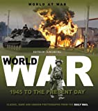Daily Mail World at War: 1945 to the Present Day (Classic Rare & Unseen)