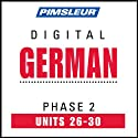 German Phase 2, Unit 26-30: Learn to Speak and Understand German with Pimsleur Language Programs