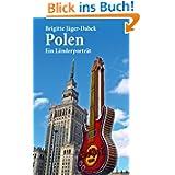 Polen: Ein Länderporträt (Diese Buchreihe wurde ausgezeichnet mit dem ITB-Bookaward 2014)